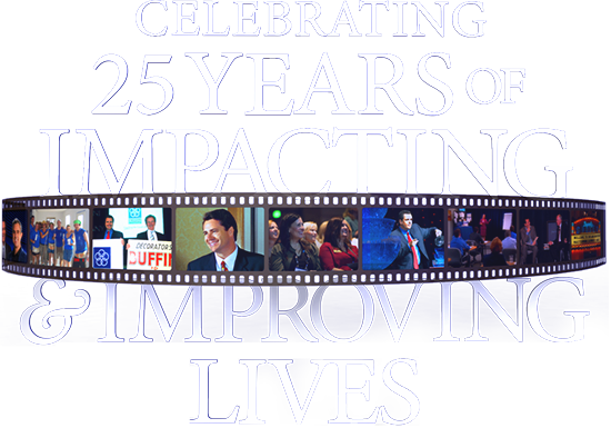 Celebrating 25 Years of Impacting and Improving Lives!