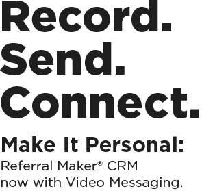 Referral Maker CRM now with Video Messaging